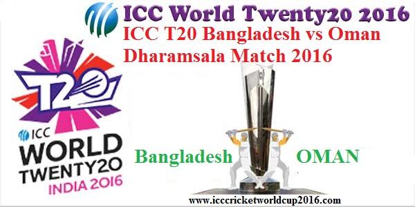 ICC T20 Bangladesh vs Oman Dharamsala Match result 2016