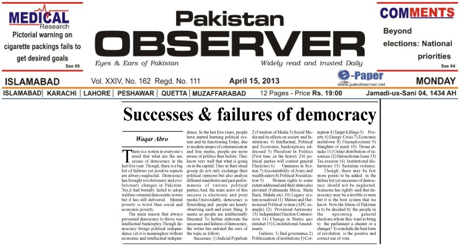failure democracy pakistan essay This essay attempts to pin point and analyze the reasons behind such fragile and weak nature of democracy in pakistan and extends recommendations along with identifying various means and players especially youth for strengthening democratic process in pakistan to make it promising and delivering.
