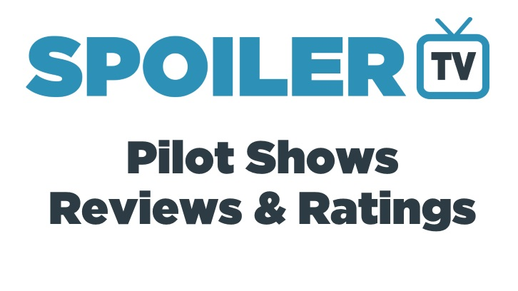 SpoilerTV 2016/17 Pilot Shows - Reviews and Ratings *Updated 22nd June 2016*