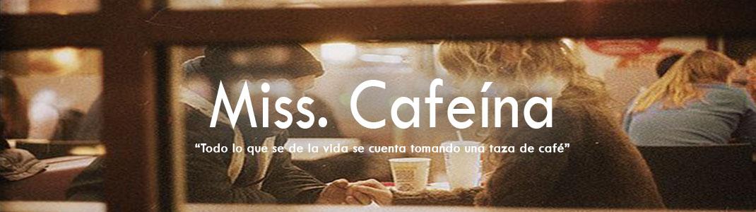 Miss. Cafeína