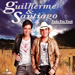Guilherme e Santiago - Tudo Pra Voc�