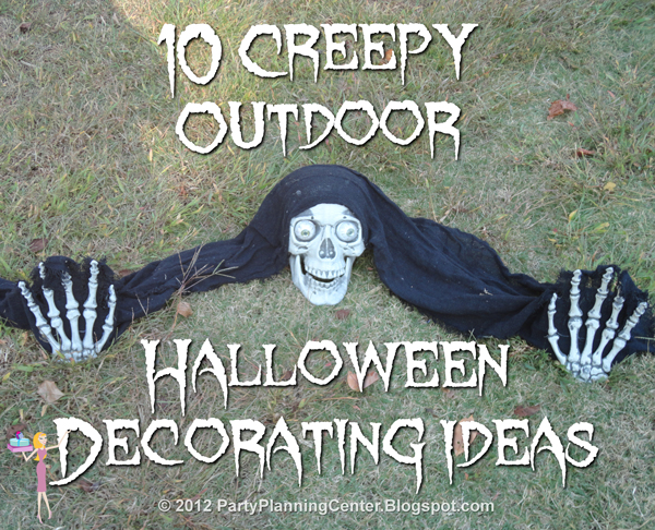 Party planning center 10 creepy outdoor halloween for Outside halloween decorations to make at home