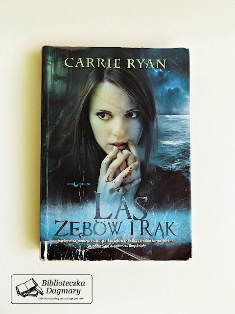 """""""Las zębów i rąk"""" - Carrie Ryan"""