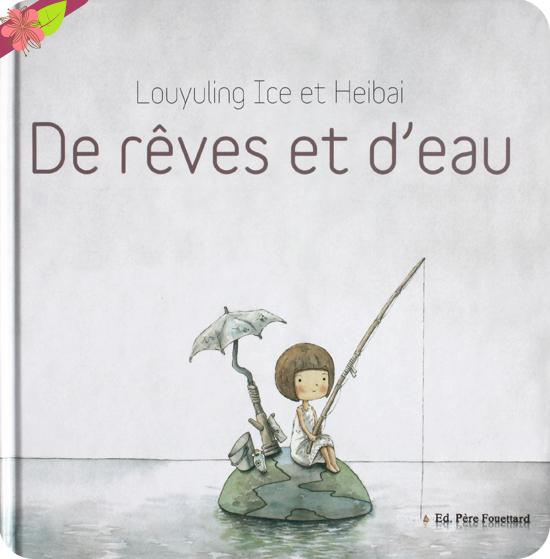 De rêves et d'eau de Louyuling Ice et Heibai - Père Fouettard
