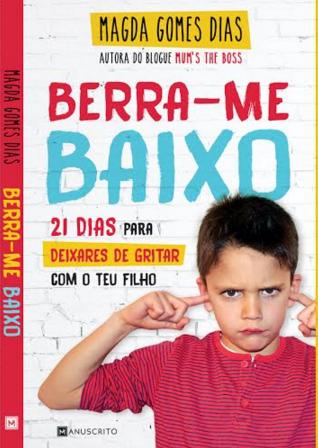 NOVO LIVRO: BERRA-ME BAIXO