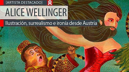 Ilustración, surrealismo e ironía de ALICE WELLINGER