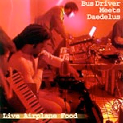 Bus Driver & Daedelus – Live Airplane Food (WEB) (2003) (320 kbps)