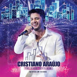 Cristiano Araújo - In The Cities - Ao Vivo Em Cuiabá