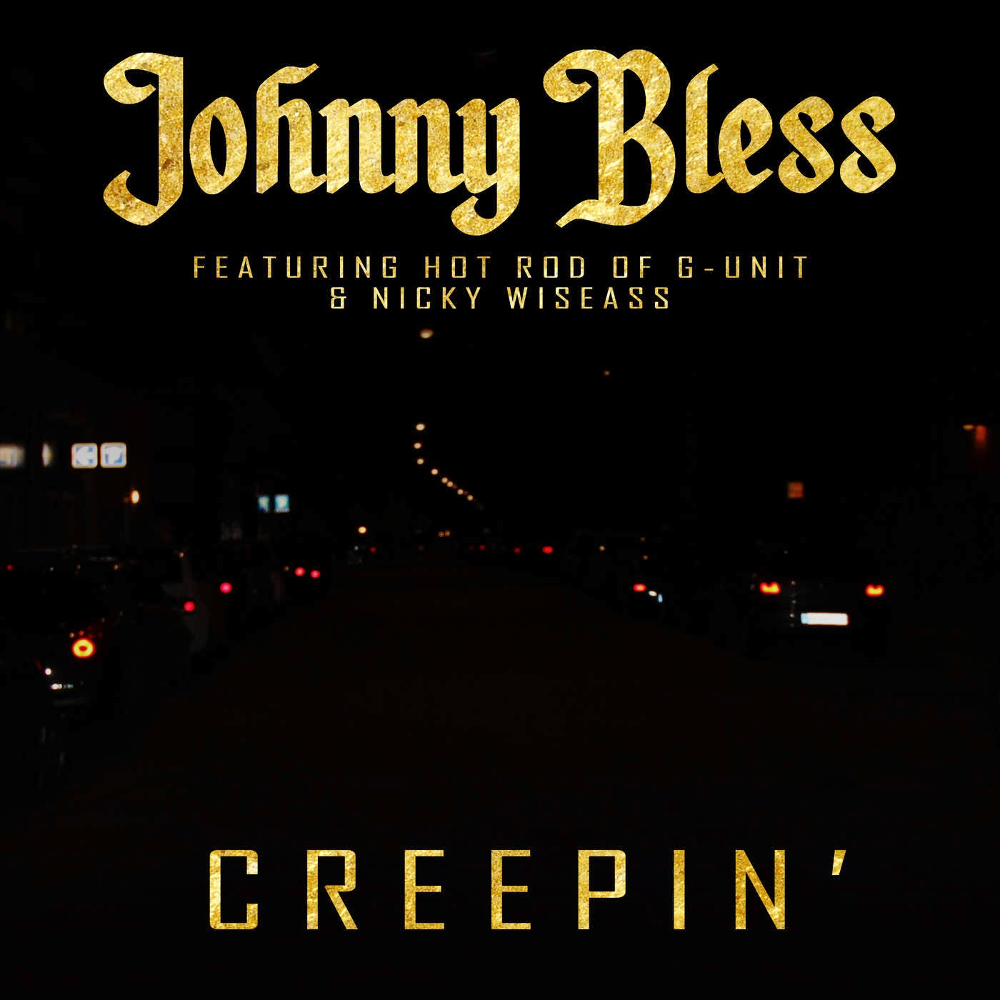 Johnny Bless - Creepin' (feat. Hot Rod & Nicky Wiseass) - Single Cover