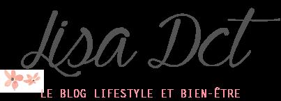 Lisa Dct - Le blog lifestyle et bien-être