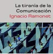 La Tiranía de la Comunicación. Ramonet