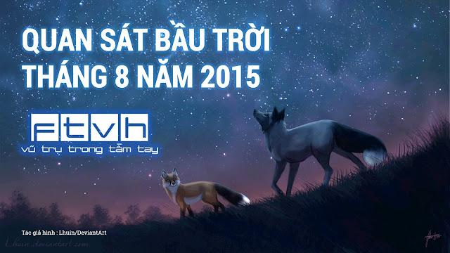 Quan sát bầu trời tháng 8 năm 2015. Tác giả hình : Lhuin/Devian Art.
