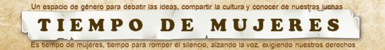 TIEMPO DE MUJERES