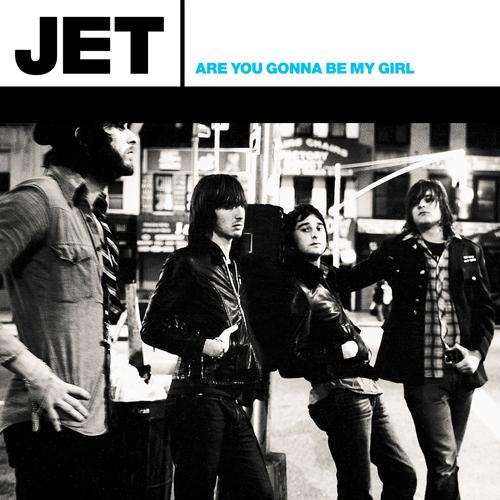 JET - ARE YOU GUNNA BE MY GIRL LYRICS