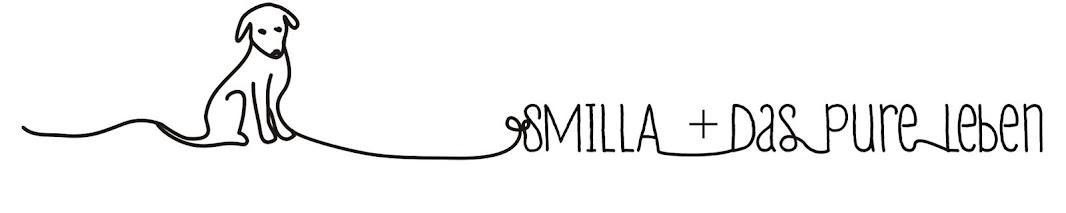 SMILLA + das pure Leben