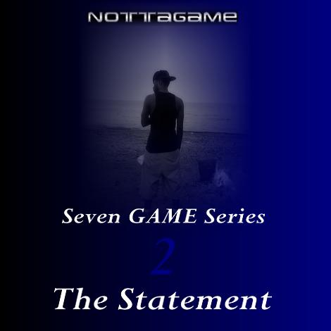 *The Seven Game Series: Game Two The Statement*