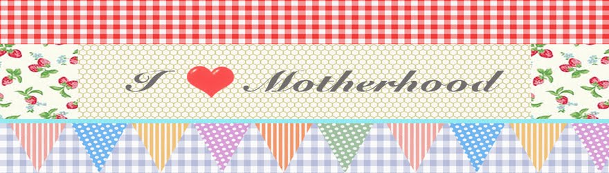 I ♥ Motherhood