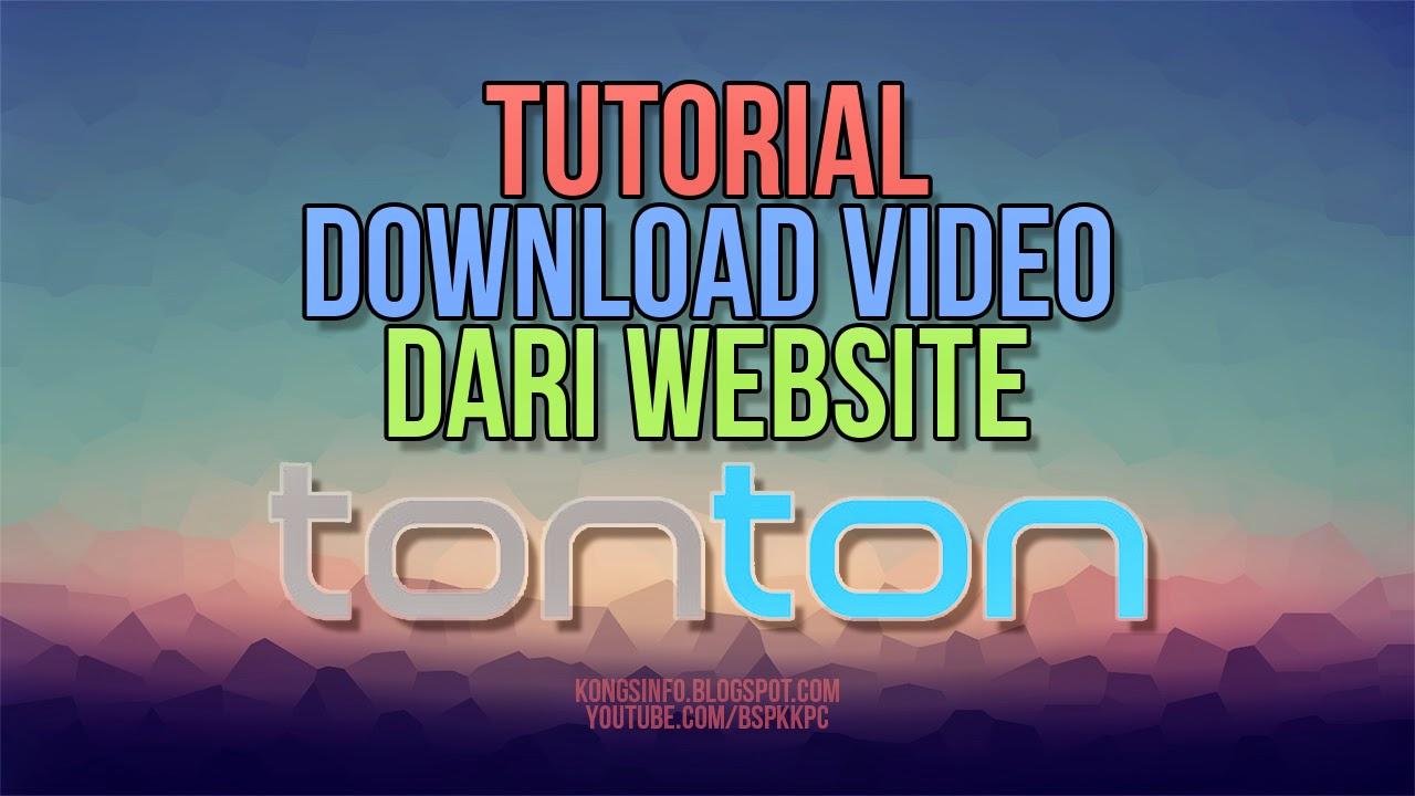 Tutorial Download Video Dari Website TonTon Video Tutorial