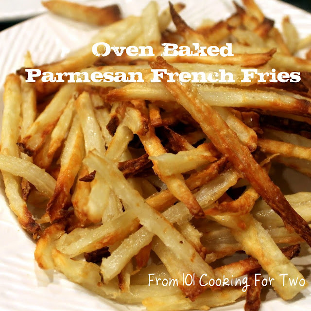 Easy Oven Baked Parmesan French Fries Recipe from 101 Cooking For Two