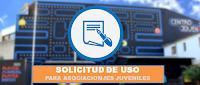 SOLICITUD DE USO DEL CENTRO JOVEN