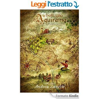 La Battaglia di Aquirama - G. e Notte