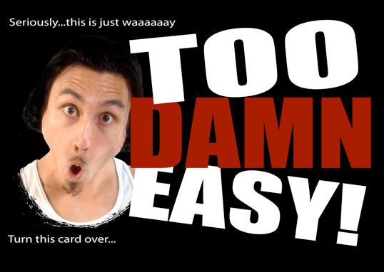HOW TO MAKE MONEY 'too damn easy'