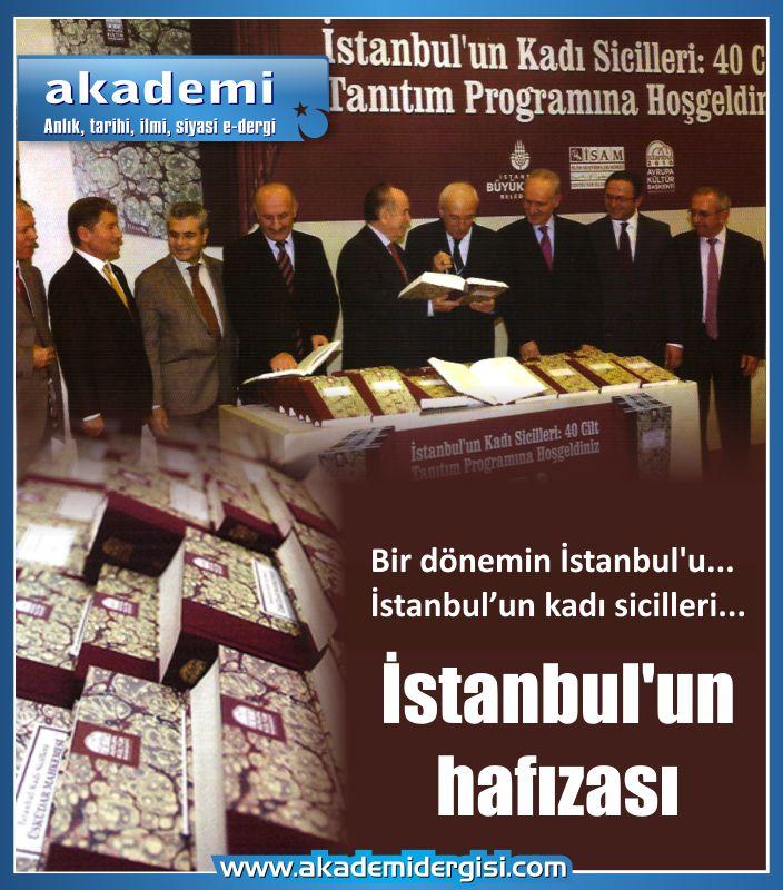 İstanbul'un hafızası - Bir dönemin İstanbul'u - İstanbul kadı sicilleri