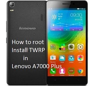 How to root and Flash TWRP in Lenovo a7000