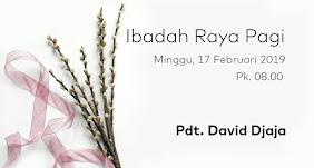 Ibadah Raya Pagi 17 Februari 2019 Jam 08.00
