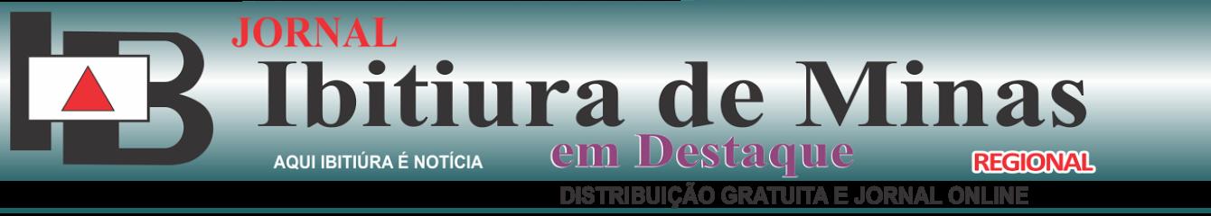 JORNAL IBITIURA DE MINAS EM DESTAQUE