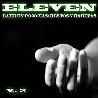 Eleven - dame un poco más (Restos y rarezas Vol.2)