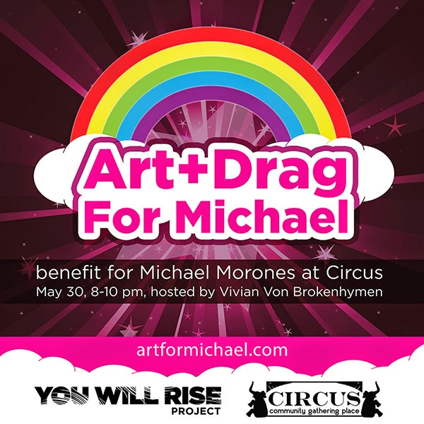 The You Will Rise Project And Circus Restaurant Bar Invite To Art Drag For Michael A Benefit Morones Foundation