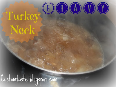 Turkey Neck Gravy by Custom Taste