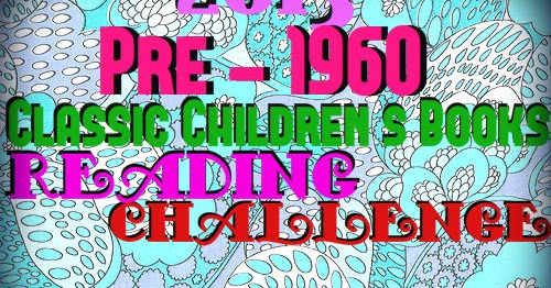 Turning The Pages: 2013 Pre-1960 Classic Children's Books Reading Challenge