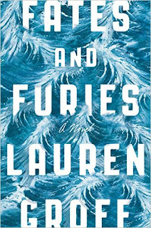 Fates and Furies: A Novel by Lauren Groff