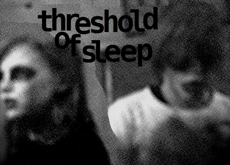 Threshold of Sleep