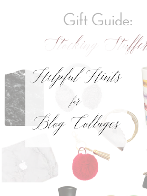 Helpful Hints for Blog Collages