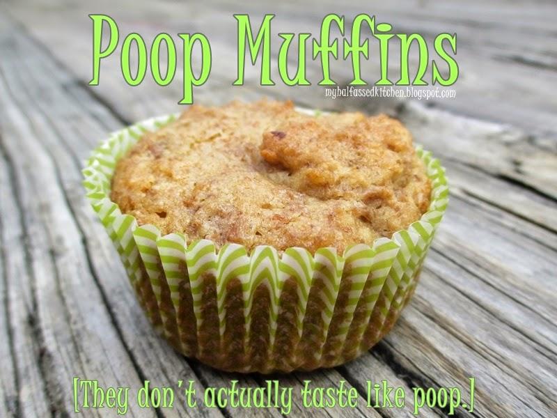 http://myhalfassedkitchen.blogspot.com/2014/04/poop-muffins.html