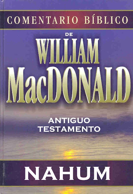 COMENTARIO MCDONALD AT NAHUM Comentario Bíblico de William McDonald   Nahum