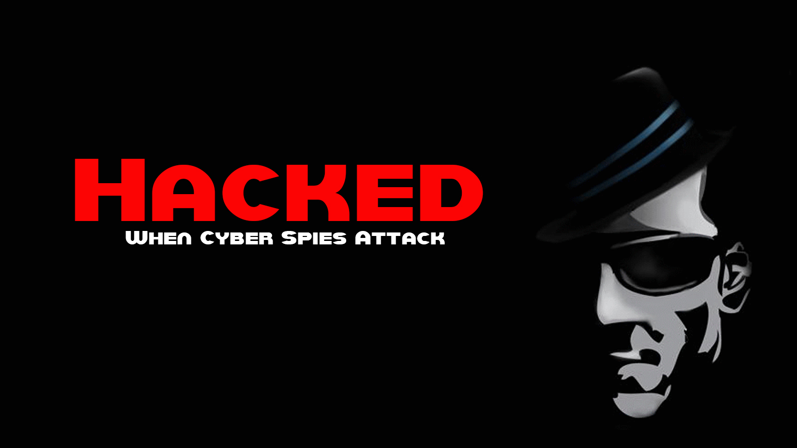 hacked when cyber spies attack documentary film