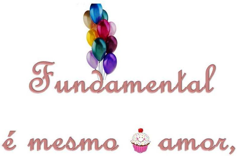 Fundamental é mesmo o amor,