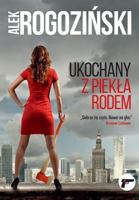 """""""Ukochany z piekła rodem"""" – Alek Rogoziński"""