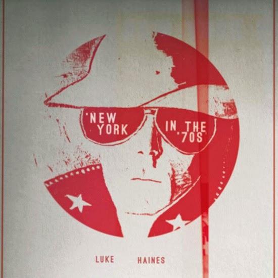 Luke Haines - New York In The '70's