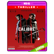 Calibre (2018) WEB-DL 1080p Audio Ingles 5.1 Subtitulada