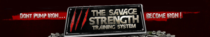The Savage Strength Training System!