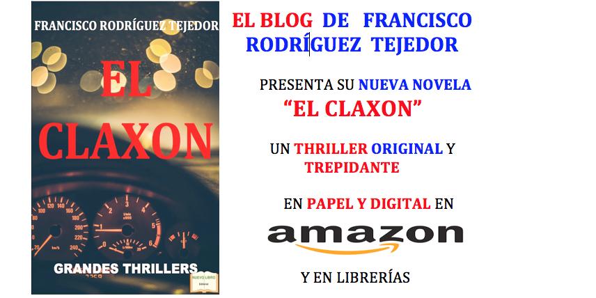 """""""EL CLAXON""""  El blog de Francisco Rodriguez Tejedor"""