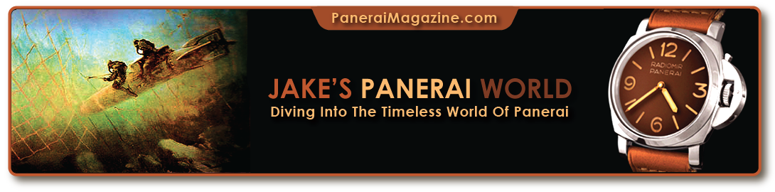 ...Welcome to PaneraiMagazine.com Home of Jake's Panerai World...