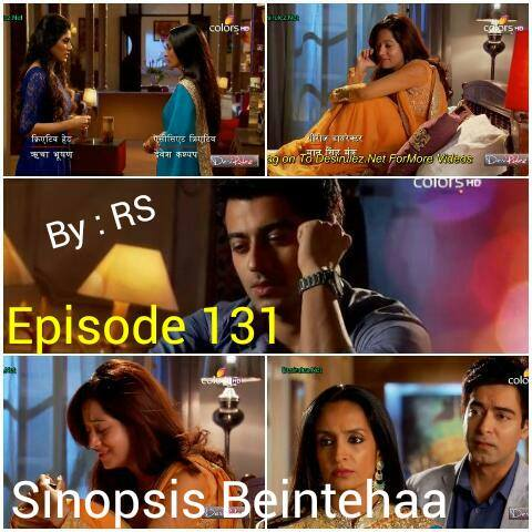 Sinopsis Beintehaa Episode 131