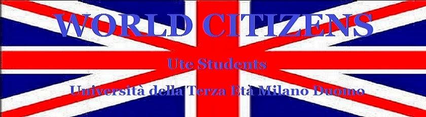WORLD CITIZENS - Ute Students (Università della Terza Età Milano Duomo)