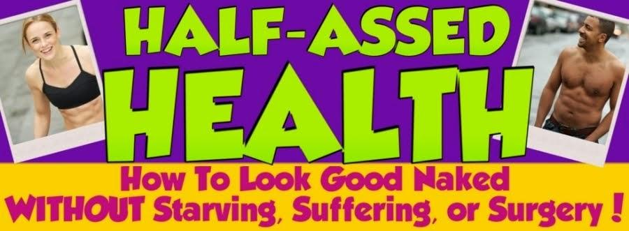 Half-Assed Health